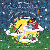 A Child's World of Lullabies-Multicultural Songs For Quiet Times by Hap Palmer