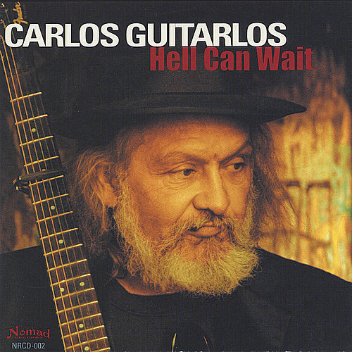 Play & Download Hell Can Wait by Carlos Guitarlos | Napster