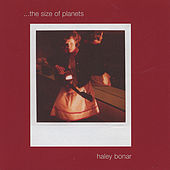 Play & Download ...the Size Of Planets by Haley Bonar | Napster