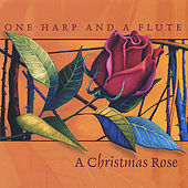 A Christmas Rose by One Harp and a Flute