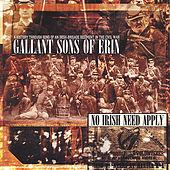 No Irish Need Apply by Gallant Sons of Erin