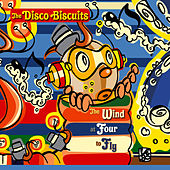Play & Download The Wind At Four To Fly by The Disco Biscuits | Napster