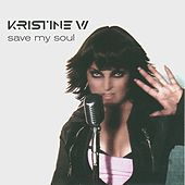 Play & Download Save My Soul by Kristine W. | Napster