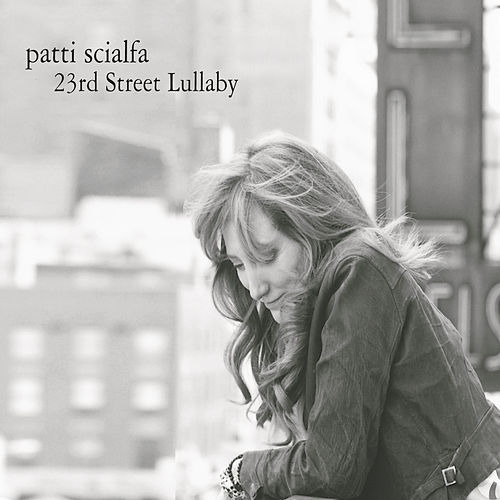 23rd Street Lullaby by Patti Scialfa
