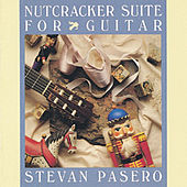 Play & Download The Nutcracker Suite For Guitar by Stevan Pasero | Napster
