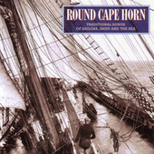 Play & Download Round Cape Horn: Traditional... by Various Artists | Napster