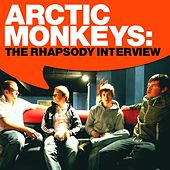 Play & Download Arctic Monkeys: The Rhapsody Interview by Arctic Monkeys | Napster