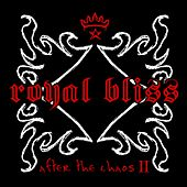 Play & Download After The Chaos II by Royal Bliss | Napster