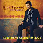 In My Dreams - Napster Live - Oct. 10, 2003 by Rick Trevino