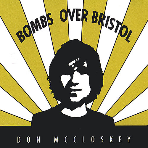 Play & Download Bombs Over Bristol by Don McCloskey | Napster