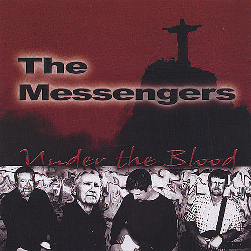 Play & Download Under The Blood by The Messengers | Napster