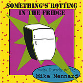 Play & Download Something's Rotting in the Fridge by Mike Mennard | Napster