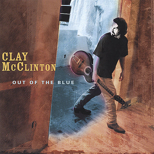 Play & Download Out Of The Blue by Clay McClinton | Napster