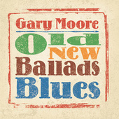 Old, New, Ballads, Blues by Gary Moore