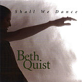 Shall We Dance by Beth Quist