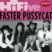 Play & Download Rhino Hi-Five: Faster Pussycat by Faster Pussycat | Napster