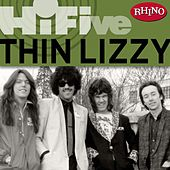Rhino Hi-Five: Thin Lizzy by Thin Lizzy