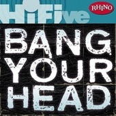 Play & Download Rhino Hi-Five: Bang Your Head by Various Artists | Napster