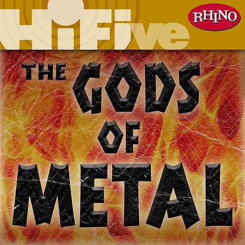 Play & Download Rhino Hi-Five: The Gods Of Metal by Various Artists | Napster