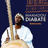 Play & Download Behmanka by Mamadou Diabate | Napster