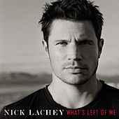 What's Left Of Me by Nick Lachey