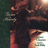 Play & Download Grace And Beauty - Ragtime Classics by Scott Kirby | Napster