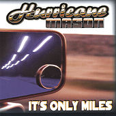Play & Download It's Only Miles by Hurricane Mason | Napster