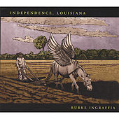 Play & Download Independence, Louisiana by Burke Ingraffia | Napster