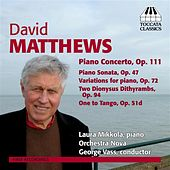 Play & Download Matthews: Piano Concerto, Op. 111 - Music for Piano by Laura Mikkola | Napster