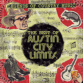 Play & Download The Best Of Austin City Limits: Legends of Country Music by Various Artists | Napster