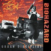 Play & Download Urban Discipline by Biohazard | Napster