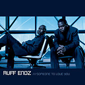 Play & Download Someone To Love You by Ruff Endz | Napster