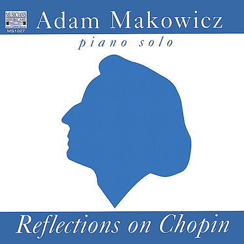 Play & Download Reflections On Chopin by Adam Makowicz | Napster