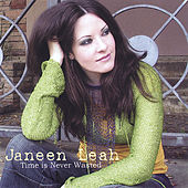 Time Is Never Wasted by Janeen Leah