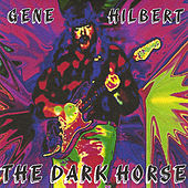 Play & Download The Dark Horse by Gene Hilbert | Napster