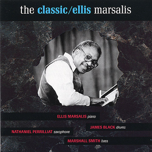 Play & Download The Classic Ellis Marsalis by Ellis Marsalis | Napster