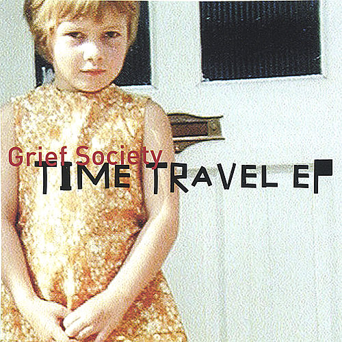 Time Travel EP by Grief Society