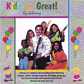 Play & Download Kids are Great! by Johnny | Napster