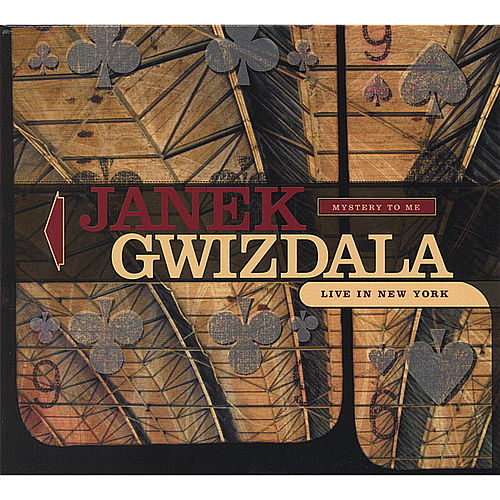 Mystery To Me - Live in New York by Janek Gwizdala