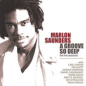 A Groove So Deep: The Live Sessions by Marlon Saunders