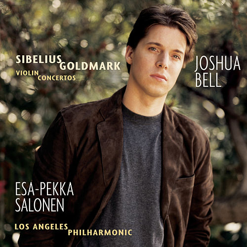 Play & Download Sibelius/Goldmark:  Violin Concertos by Joshua Bell | Napster