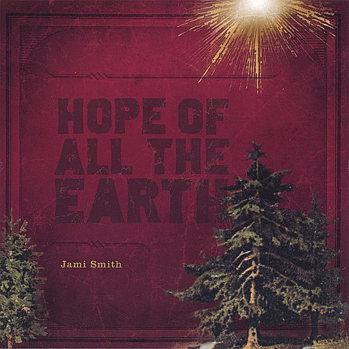 Play & Download Hope of All the Earth by Jami Smith | Napster