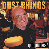 Play & Download Got Guinness by Dust Rhinos | Napster