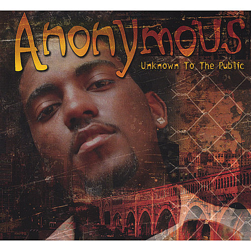 Play & Download Unknown To The Public by The Anonymous | Napster