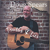 Play & Download Truths & Lies by Doug Spears | Napster
