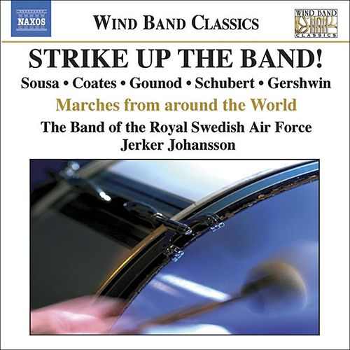 Strike Up The Band! - Marches Around The World by Julius Fucik