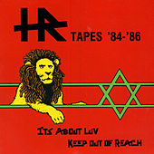 H.R. Tapes '84-'86: It's Aboue Love / Keep Out of Reach by H.R.