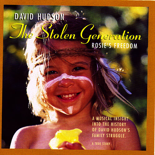 The Stolen Generation 'Rosie's Freedom' by David Hudson