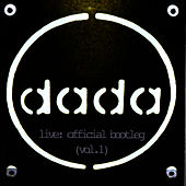 Play & Download Live: Official Bootleg (Vol. 1) by Dada | Napster