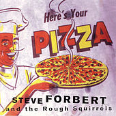 Play & Download Here's Your Pizza by Steve Forbert | Napster